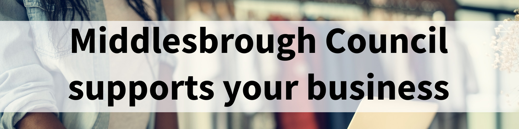 Middlesbrough Council supports your business