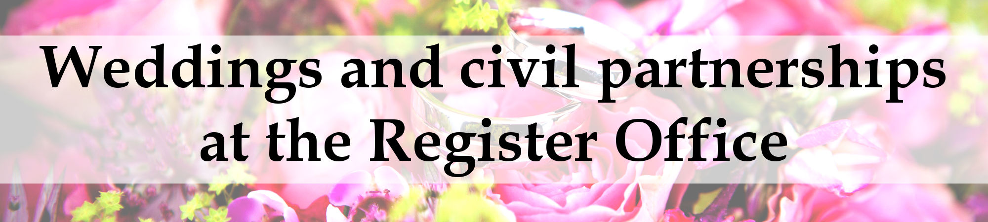 Weddings and civil partnerships at the Register Office