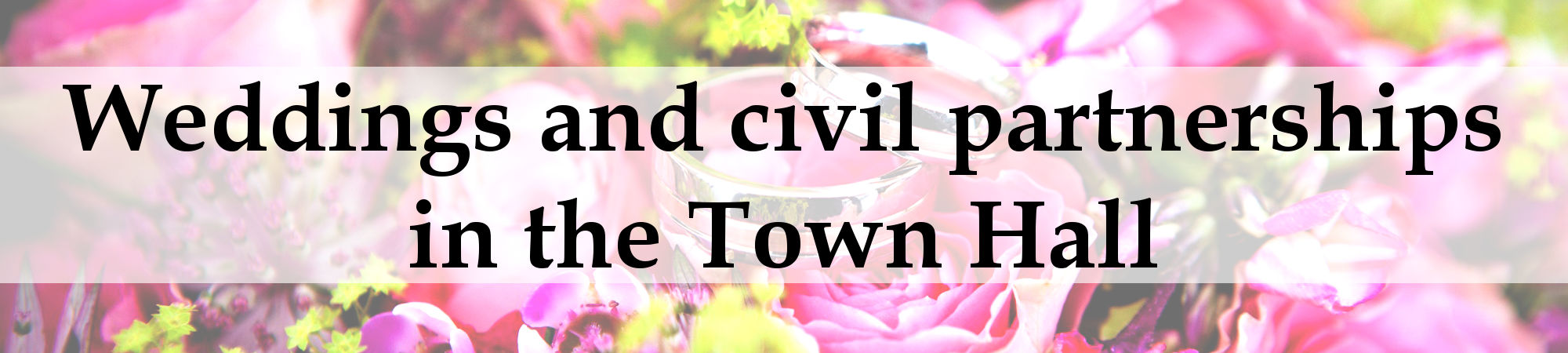 Weddings and civil partnerships in the Town Hall