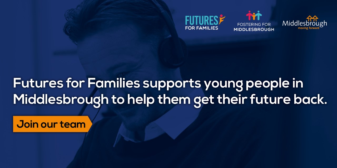 Futures for Families supports young people in Middlesbrough to help them get their future back. Join our team